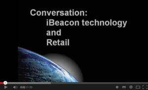 Video - Conversation - iBeacon technology and Retail